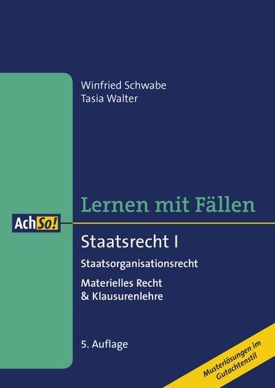 lernen-mit-fallen-staatsrecht-i-staatsorganisationsrecht-materielles-recht-klausurenlehre-musterl