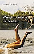 Was willst du denn im Paradies?