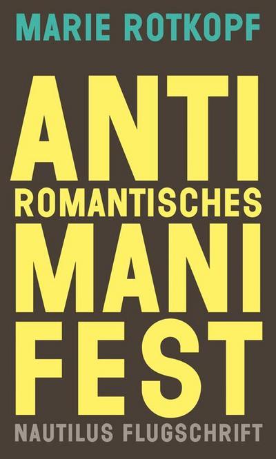 Antiromantisches Manifest: Eine poetische Lösung (Nautilus Flugschrift)