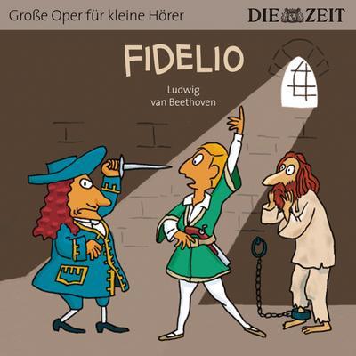 fidelio-die-zeit-edition-horspiel-mit-opernmusik-gro-e-oper-fur-kleine-horer