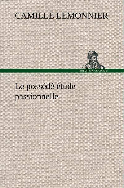 le-possede-etude-passionnelle