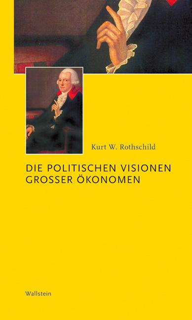 Die-politischen-Visionen-grosser-Okonomen-Kurt-W-Rothschild
