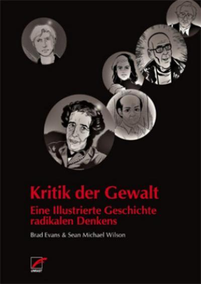 Kritik der Gewalt: Eine illustrierte Geschichte radikalen Denkens