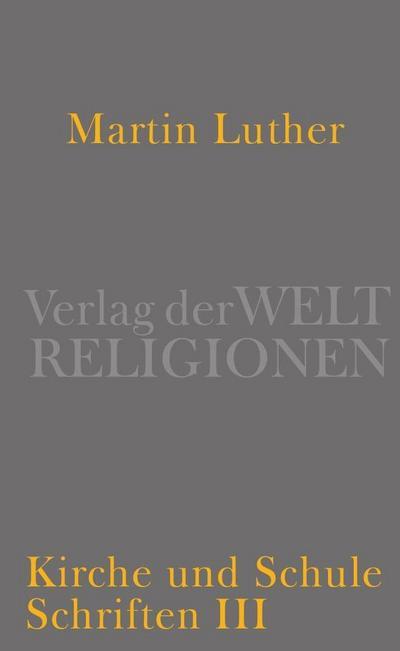 Kirche und Schule: Schriften III