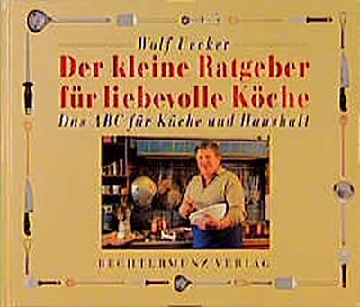 der-kleine-ratgeber-fur-liebevolle-koche-das-abc-fur-kuche-und-haushalt, 2.60 EUR @ regalfrei-de