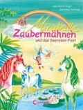 Mirabells Zaubermähnen und das Seerosen-Fest: ...