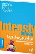 Brockhaus Scolaris Intensiv lernen Mathematik 1.-2. Klasse: Addition und Subtraktion von 1 bis 100