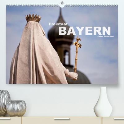 Freistaat Bayern(Premium, hochwertiger DIN A2 Wandkalender 2020, Kunstdruck in Hochglanz): Die ganze Vielfalt des südlichsten deutschen Bundesland in ... (Monatskalender, 14 Seiten ) (CALVENDO Orte)