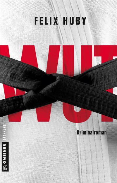 Wut: Kriminalroman (Kommissar Peter Heiland) (Kriminalromane im GMEINER-Verlag)