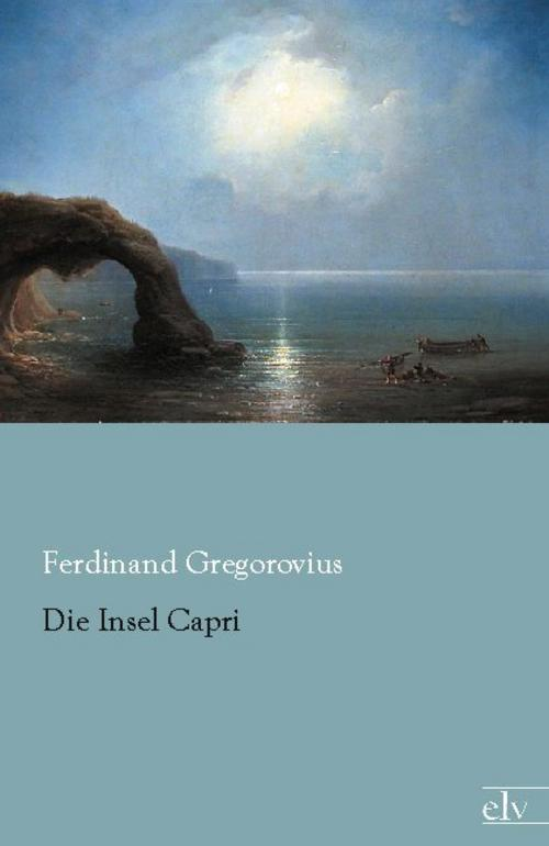 Die-Insel-Capri-Ferdinand-Gregorovius