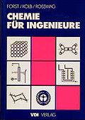 Chemie für Ingenieure (VDI-Buch) by Forst, Detlev; Kolb, Maximilian; Roßwag, ...