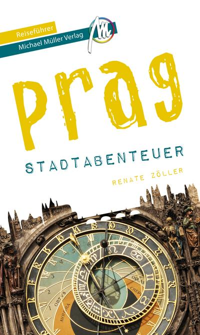 Prag - Stadtabenteuer Reiseführer Michael Müller Verlag  33 Stadtabenteuer zum Selbsterleben  MM-Stadtabenteuer  Hrsg. v. Kröner, Matthias  Deutsch