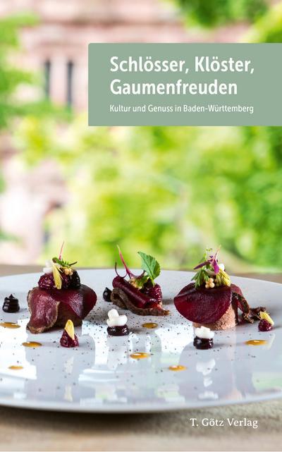 schlosser-kloster-gaumenfreuden-kultur-und-genuss-in-baden-wurttemberg
