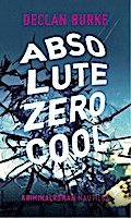 Absolute Zero Cool: Kriminalroman