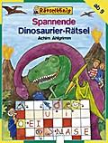 Spannende Dinosaurier-Rätsel   ; Ill. v. Ahlgrimm, Achim; Deutsch; , durchg. farb. Ill. -