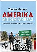 Amerika mit dem Fahrrad: Abenteuer zwischen A ...