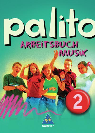 palito-arbeitsbuch-musik-allgemeine-ausgabe-fur-das-7-bis-10-schuljahr-arbeitsbuch-2