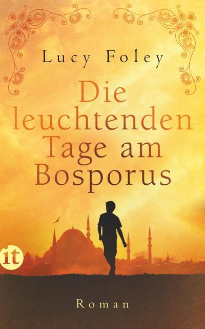 Die leuchtenden Tage am Bosporus: Roman (insel taschenbuch)