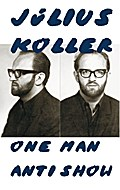 Julius Koller. One Man Anti Show