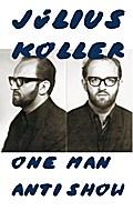 Julius Koller. One Man Anti Show