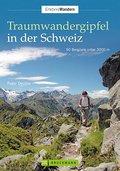 Traumwandergipfel in der Schweiz: 50 Bergziel ...