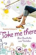 Take me there; Eine Geschichte zum Verlieben   ; Jugendbuch HC; Übers. v. Abedi, Barbara; , Mit Glitzerfolienprägung auf dem Cover
