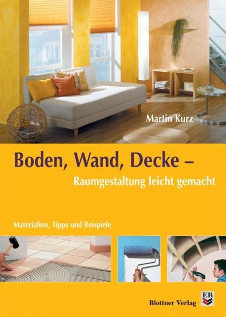 Boden-Wand-Decke-Raumgestaltung-leicht-gemacht-Martin-Kurz