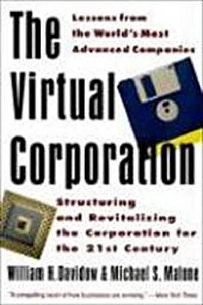 the-virtual-corporation-structuring-and-revitalizing-the-corporation-for-the-21st-century