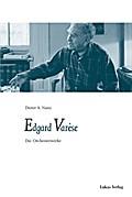 Die Orchesterwerke von Edgar Varese
