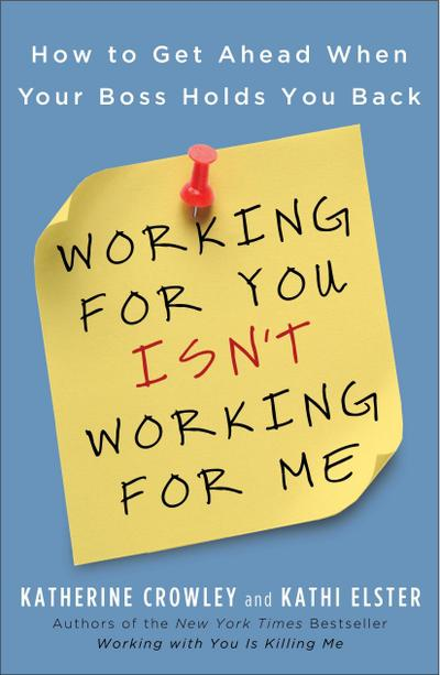 working-for-you-isn-t-working-for-me-how-to-get-ahead-when-your-boss-holds-you-back, 13.71 EUR @ regalfrei-de