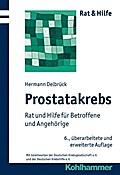Prostatakrebs; Rat und Hilfe für Betroffene und Angehörige (Rat & Hilfe) by H...