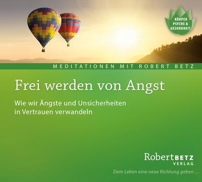 frei-werden-von-angst-meditations-cd-wie-wir-angste-und-unsicherheiten-in-vertrauen-verwandeln