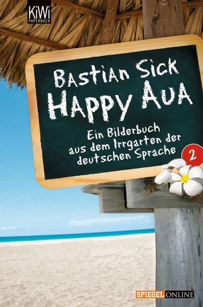 happy-aua-2-ein-bilderbuch-aus-dem-irrgarten-der-deutschen-sprache-kiwi-