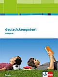 deutsch.kompetent. Schülerbuch 11.-13. Schuljahr. Ausgabe Sachsen ab 2017