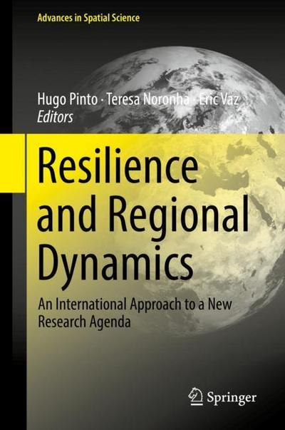 resilience-and-regional-dynamics-an-international-approach-to-a-new-research-agenda-advances-in-sp
