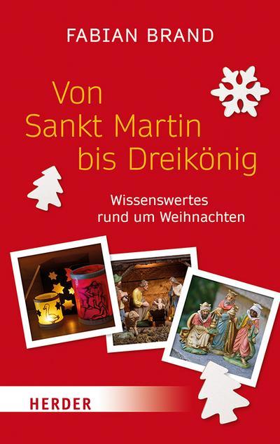 Von Sankt Martin bis Dreikönig  Wissenswertes rund um Weihnachten  Deutsch  durchgeh. zweifarbig, mit farb. Abbildungen