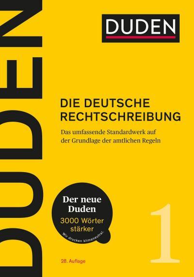 Duden - Die deutsche Rechtschreibung: Das umfassende Standardwerk auf der Grundlage der aktuellen amtlichen Regeln (Duden - Deutsche Sprache in 12 Bänden)