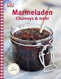 Marmeladen, Chutneys & mehr   ; Deutsch; ehr  ...