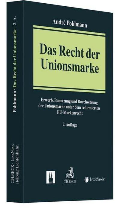 das-recht-der-unionsmarke-erwerb-benutzung-und-durchsetzung-der-unionsmarke-unter-dem-reformierten