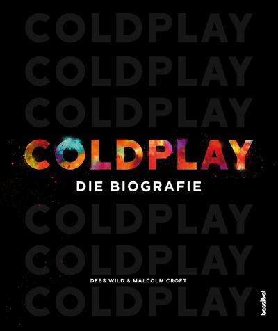 Coldplay  Die Biografie  Übers. v. Fleischmann, Paul  Deutsch  durchgehend farbig bebildert