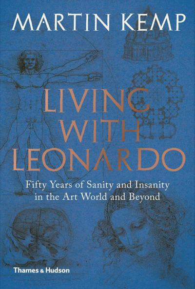 living-with-leonardo-fifty-years-of-sanity-and-insanity-in-the-art-world-and-beyond