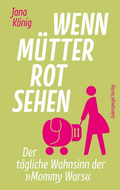 Wenn Mütter rot sehen: Der tägliche Wahnsinn der 'Mommy Wars'