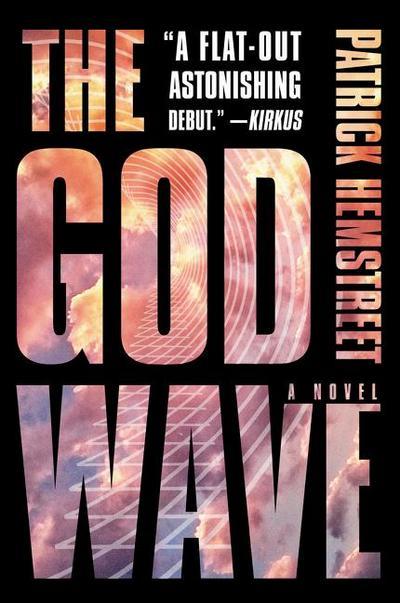 the-god-wave-a-novel-the-god-wave-trilogy-