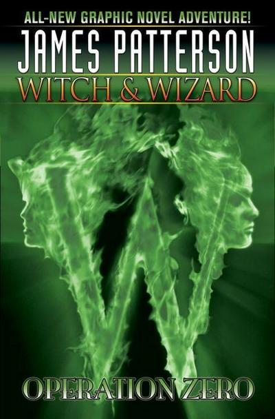 james-patterson-s-witch-wizard-volume-2-operation-zero-witch-wizard-graphic-novels-