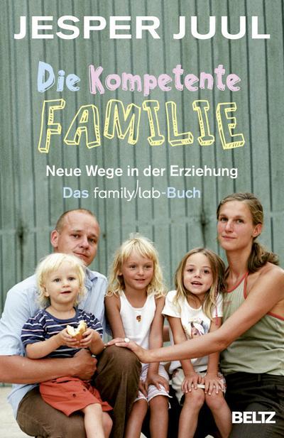 die-kompetente-familie-neue-wege-in-der-erziehung-das-familylab-buch