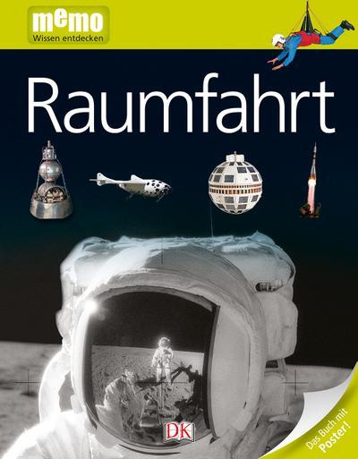 memo Wissen entdecken. Raumfahrt: Das Buch mit Poster!