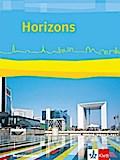 Horizons. Schülerbuch. Regionalausgabe Bayern, Sachsen-Anhalt. Ausgabe ab 2017