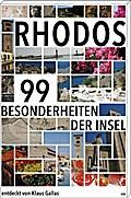 Rhodos: 99 Besonderheiten der Insel