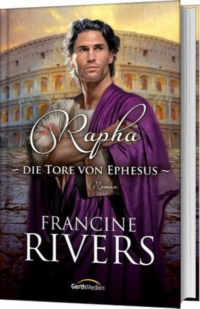 Rapha-Die-Tore-von-Ephesus-Francine-Rivers-9783865918918