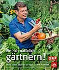 Einfach natürlich gärtnern! Taschenbuch; Mein ...